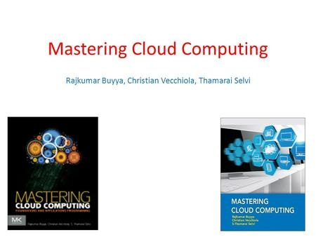 Mastering <strong>Cloud</strong> <strong>Computing</strong>