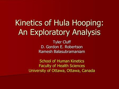 Kinetics of Hula Hooping: An Exploratory Analysis