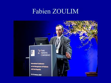 Fabien ZOULIM. How to use virological tools for the optimal management of chronic hepatitis B Fabien Zoulim INSERM U871 & Liver Department Lyon, France.