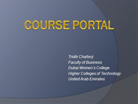 Tridib Chatterji Faculty of Business Dubai Women's College Higher Colleges of Technology United Arab Emirates.