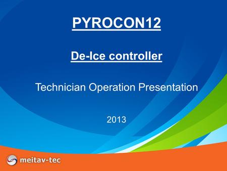 PYROCON12 De-Ice controller Technician Operation Presentation 2013.