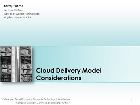 "Cloud Delivery Model Considerations ""Reference: Cloud Computing Concepts, Technology & Architecture. Thomas Erl, Zaigham Mahmood and Richardo Puttini."""