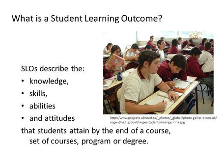 What is a Student Learning Outcome?