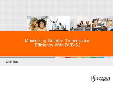 Maximizing Satellite Transmission Efficiency With DVB-S2