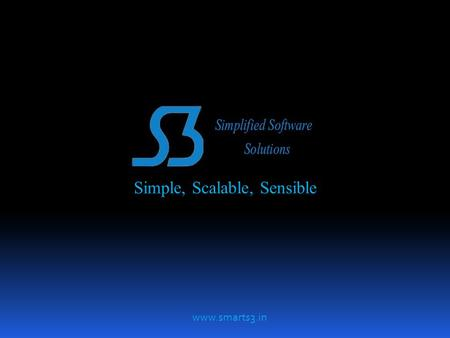 Simple, Scalable, Sensible  Simplified Software Solutions (India) Company Profile