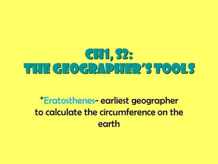 CH1, S2: The Geographer's Tools