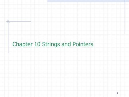 "1 Chapter 10 Strings and Pointers. 2 Introduction  String Constant  Example: printf(""Hello""); ""Hello"" : a string constant oA string constant is a series."