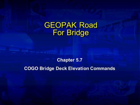 GEOPAK Road For Bridge Chapter 5.7 COGO Bridge Deck Elevation Commands.