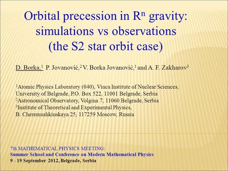 7th MATHEMATICAL PHYSICS MEETING: Summer School and Conference on Modern Mathematical Physics 9 - 19 September 2012, Belgrade, Serbia Orbital precession.