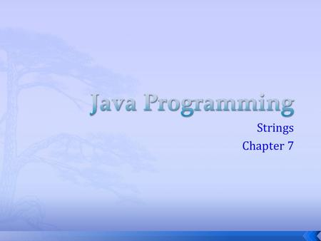 Strings Chapter 7.  An object of the String class represents a string of characters.  The String class belongs to the java.lang package, which does.