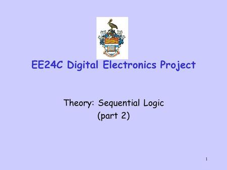1 EE24C Digital Electronics Project Theory: Sequential Logic (part 2)