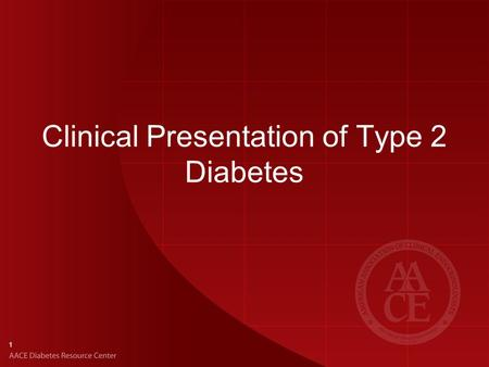Clinical Presentation of Type 2 Diabetes 1. Risk Factors for Prediabetes and Type 2 Diabetes Family history of diabetes mellitus Cardiovascular disease.