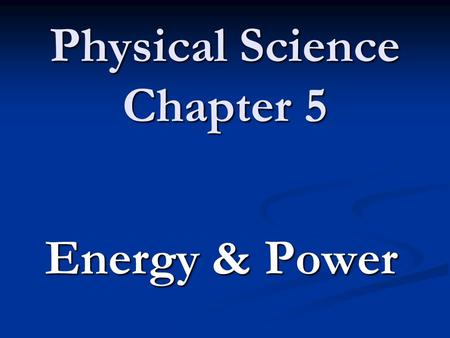 Physical Science Chapter 5