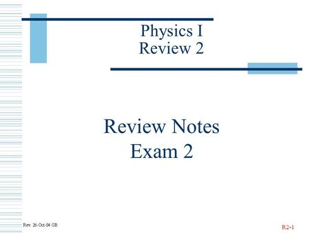 R2-1 Physics I Review 2 Review Notes Exam 2. R2-2 Work.