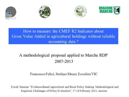 How to measure the CMEF R2 Indicator about Gross Value Added in agricultural holdings without reliable accounting data ? A methodological proposal applied.