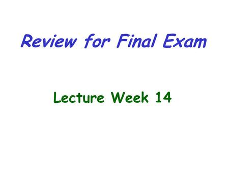 Review for Final Exam Lecture Week 14. Problems on Functional Dependencies and Normal Forms.