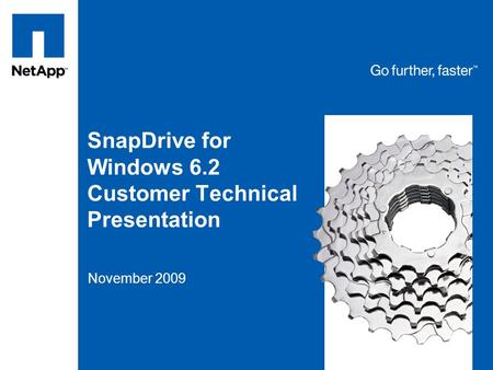 Tag line, tag line SnapDrive for Windows 6.2 Customer Technical Presentation November 2009.