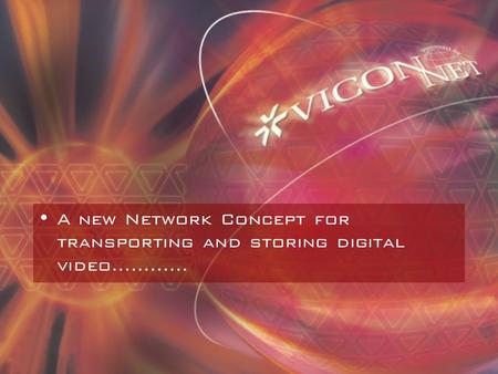 A new Network Concept for transporting and storing digital video…………