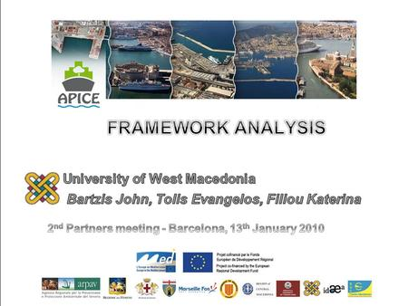 Framework Analysis International European Spain – Barcelona Italy – Genoa, Venice France – Marseille Greece - Thessaloniki 2.