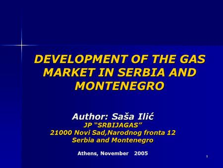 DEVELOPMENT OF THE GAS MARKET IN SERBIA AND MONTENEGRO