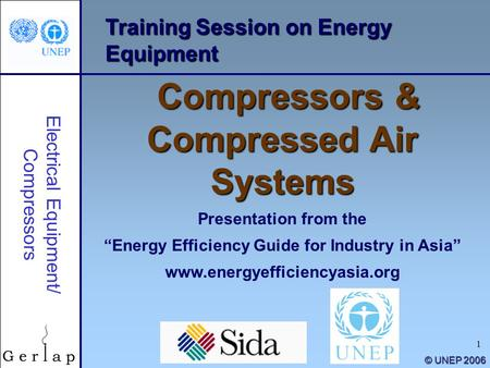 "1 Training Session on Energy Equipment Compressors & Compressed Air Systems Presentation from the ""Energy Efficiency Guide for Industry in Asia"" www.energyefficiencyasia.org."