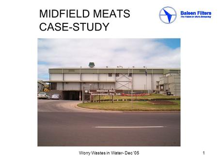 Worry Wastes in Water- Dec '051 MIDFIELD MEATS CASE-STUDY.