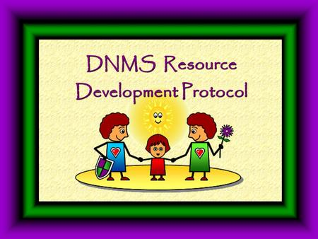 DNMS Resource <strong>Development</strong> Protocol