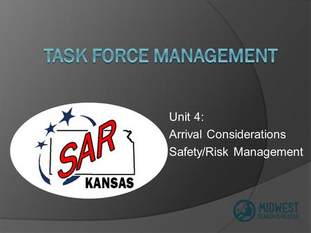 Unit 4: Arrival Considerations Safety/Risk Management.