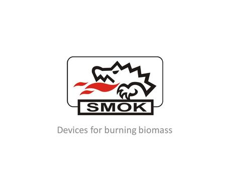 Devices for burning biomass. BIOMASS BURNING DEVICES Cast iron head sets Ceramic head sets Cast iron head feeder Ceramic head feeder.