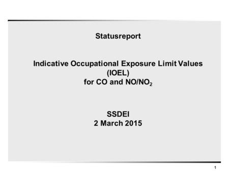 Statusreport Indicative Occupational Exposure Limit Values (IOEL) for CO and NO/NO2 SSDEI 2 March 2015.