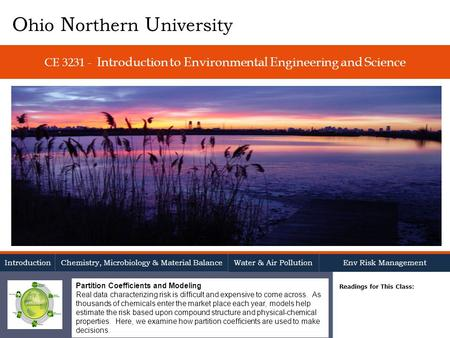CE 3231 - Introduction to Environmental Engineering and Science Readings for This Class: O hio N orthern U niversity Introduction Chemistry, Microbiology.