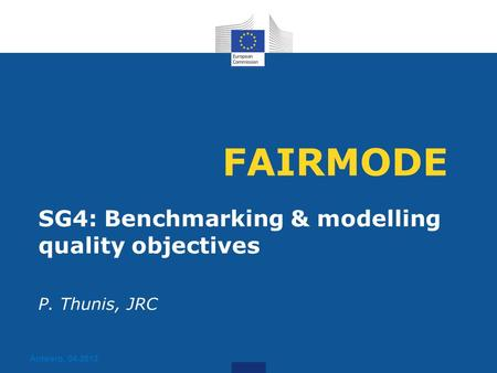 FAIRMODE SG4: Benchmarking & modelling quality objectives P. Thunis, JRC Antwerp, 04-2013.