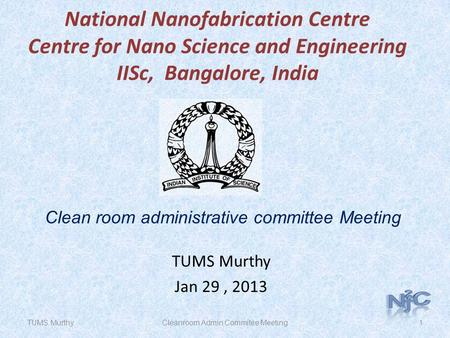 Clean room administrative committee Meeting TUMS Murthy Jan 29 , 2013