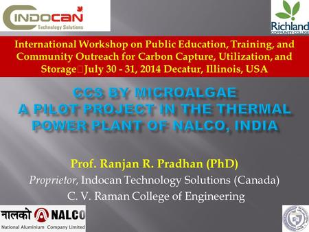 Prof. Ranjan R. Pradhan (PhD) Proprietor, Indocan Technology Solutions (Canada) C. V. Raman College of Engineering International Workshop on Public Education,