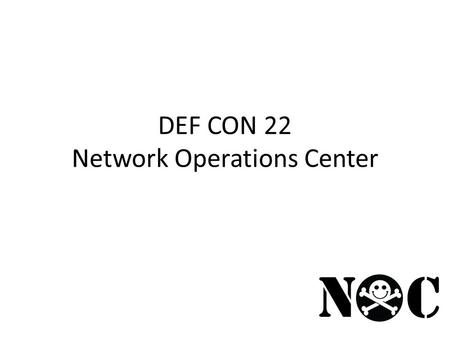 DEF CON 22 Network Operations Center. What do we do? Wired Infrastructure – Speakers – Goons – Press – Contests – Vendors DCTV – Those of you too drunk.