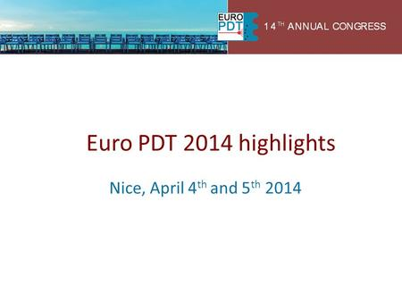 Euro PDT 2014 highlights Nice, April 4th and 5th 2014.
