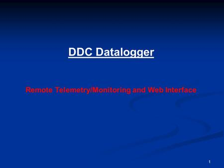 1 DDC Datalogger Remote Telemetry/Monitoring and Web Interface.