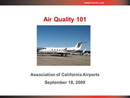 Air Quality 101 Association of California Airports September 18, 2009.