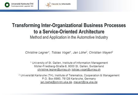 Transforming Inter-Organizational Business Processes to a Service-Oriented Architecture Transforming Inter-Organizational Business Processes to a Service-Oriented.