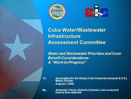 "Cuba Water/Wastewater Infrastructure Assessment Committee Water and Wastewater Priorities and Cost-Benefit Considerations: A ""Work-In-Progress"" To:	Association."