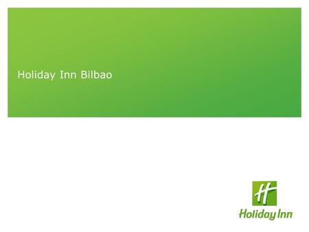 Holiday Inn Bilbao. 2 Bilbao  Located in Northern Spain, Bilbao is the core city of a metropolitan area with more than one million inhabitants  Excellent.