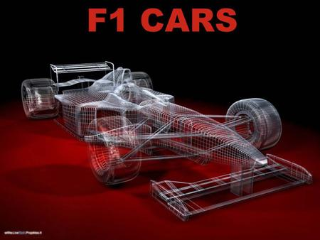 F1 CARS. Introduction Most sophisticated vehicles used in the most technologically advanced form of sports. Most sophisticated vehicles used in the most.
