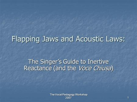 Flapping Jaws and Acoustic Laws: