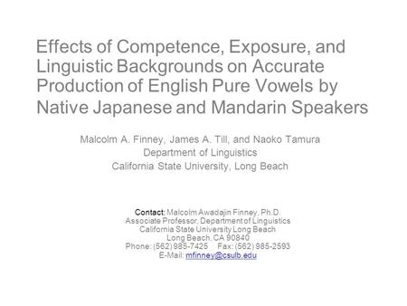 Effects of Competence, Exposure, and Linguistic Backgrounds on Accurate Production of English Pure Vowels by Native Japanese and Mandarin Speakers Malcolm.