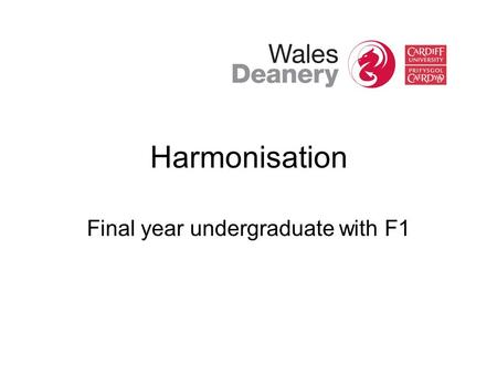 "Harmonisation Final year undergraduate with F1. BBC 3 Junior doctors: your life in their hands ""Watching the pressure that the junior docs are under makes."