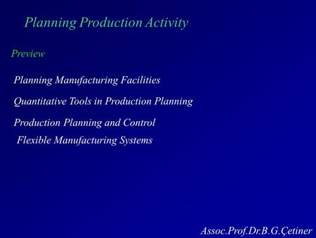Planning Production Activity Preview Planning Manufacturing Facilities Quantitative Tools in Production Planning Production Planning and Control Flexible.