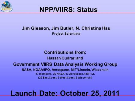 Jim Gleason, Jim Butler, N. Christina Hsu Project Scientists