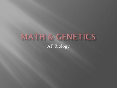 AP Biology.  Segregation of the alleles into gametes is like a coin toss (heads or tails = equal probability)  Rule of Multiplication  Probability.