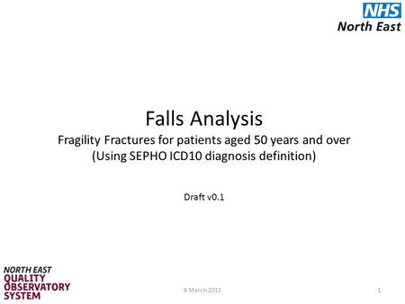 Falls Analysis Fragility Fractures for patients aged 50 years and over (Using SEPHO ICD10 diagnosis definition) Draft v0.1 19 March 2011.