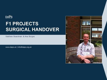 F1 PROJECTS SURGICAL HANDOVER Matthew Boardman & Ana Borges.